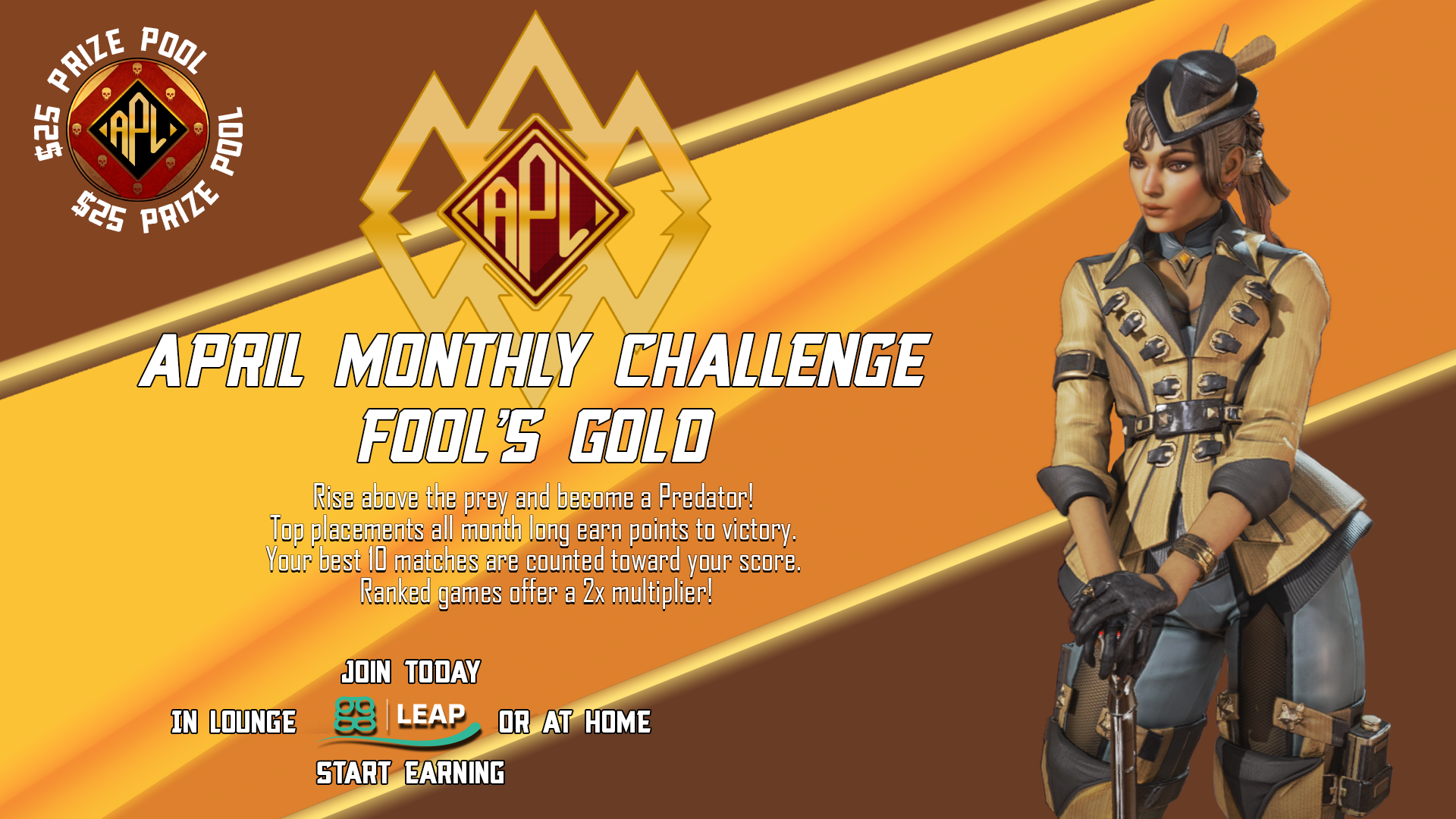 - April Monthly Challenge Fools Gold 1920x1080 1 - Apex Predator League presented by 1Life2Play fueled by Monster Energy